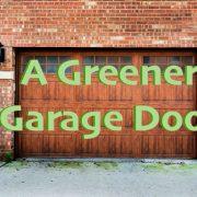 Energy efficient, green garage door
