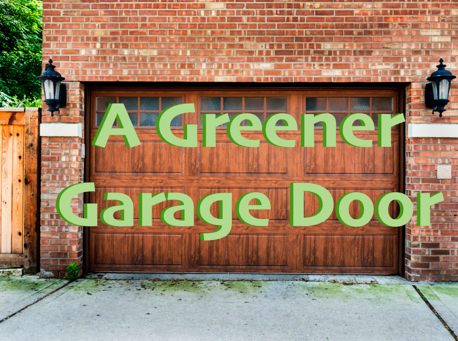Green garage greener pockets overhead door company of for Energy efficient garage doors